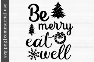 Print on Demand: Christmas - Be Merry Eat Well Graphic Print Templates By inlovewithkats