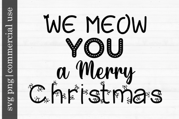Print on Demand: Christmas Svg- We Meow You a Merry Graphic Print Templates By inlovewithkats