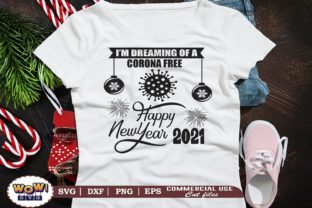 Print on Demand: Im Dreaming of Corona Free New Year 2021 Graphic Illustrations By Wowsvgstudio