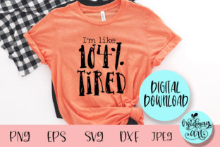 I'm Like 104% Tired Svg, Tired Mom Svg Graphic Objects By MidmagArt