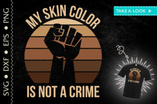 Print on Demand: My Skin Color is Not a Crime BLM Graphic Crafts By Tweetii