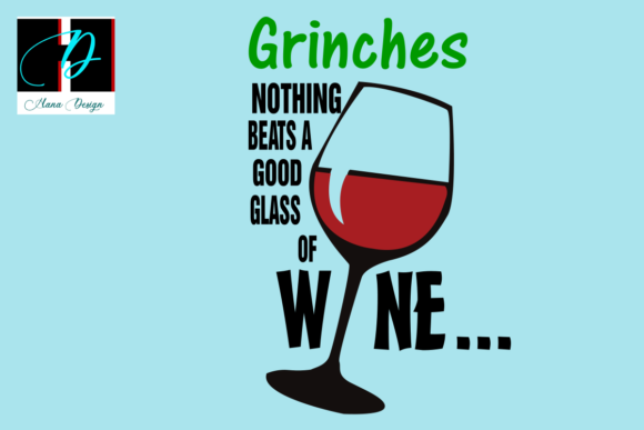 Print on Demand: Christmas Grinch, Wine Lover Gift Graphic Print Templates By Hana Design
