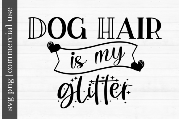 Print on Demand: Dog Hair is My Glitter Grafik Druck-Templates von inlovewithkats