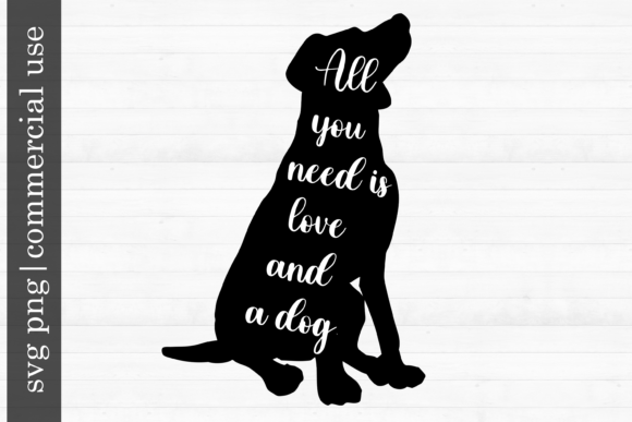 Print on Demand: Dog Svg- All You Need is Love and a Dog Graphic Print Templates By inlovewithkats