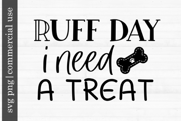 Print on Demand: Dog Svg Ruff Day I Need a Treat Grafik Druck-Templates von inlovewithkats