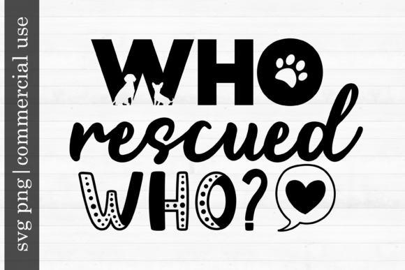 Print on Demand: Dog Svg Who Rescued Who? Grafik Druck-Templates von inlovewithkats