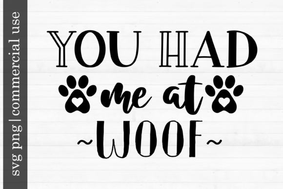 Print on Demand: Dog Svg You Had Me at Woof Gráfico Plantillas para Impresión Por inlovewithkats