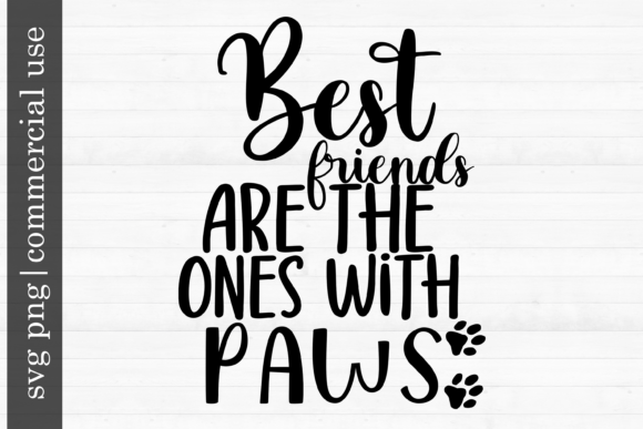 Print on Demand: Dog Svg-Best Friends Are the Ones with Graphic Print Templates By inlovewithkats