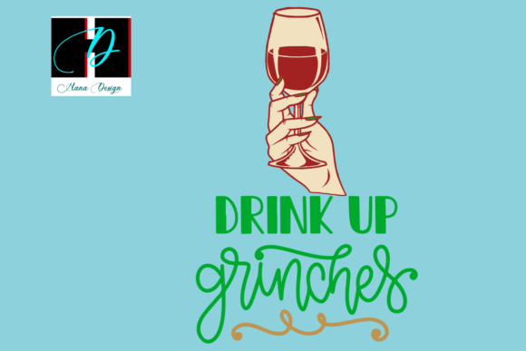 Print on Demand: Drink Up Grinches, Christmas Gift Graphic Print Templates By Hana Design