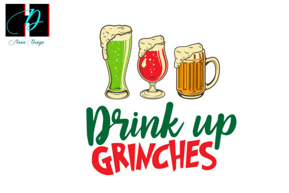 Print on Demand: Drink Up Grinches, Christmas Drinking Graphic Print Templates By Hana Design
