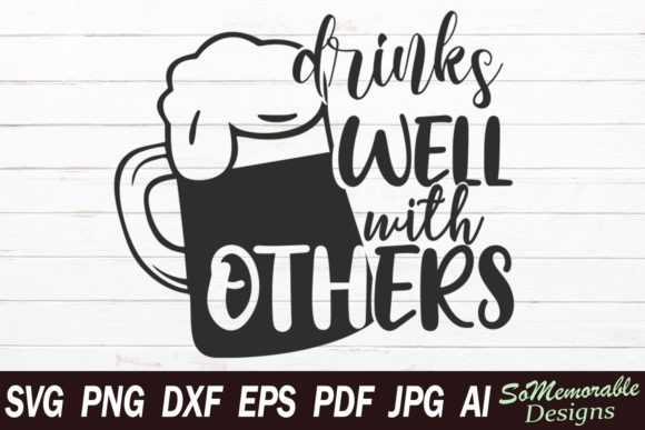 Print on Demand: Drinks Well with Others Graphic Graphic Templates By SoMemorableDesigns