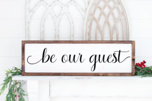 Be Our Guest | Wedding Sign Art Grafik Plotterdateien von Farmstone Studio Designs