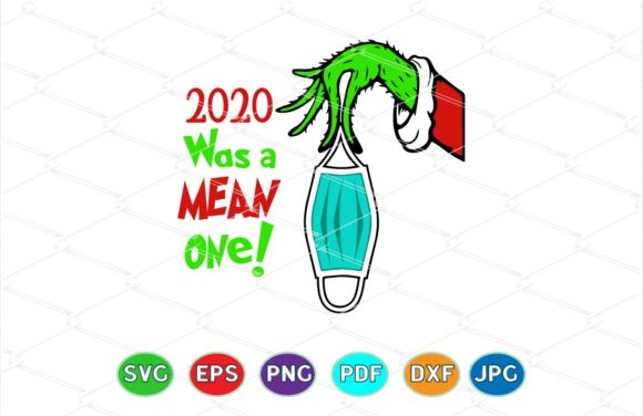 Print on Demand: 2020 Was a Mean One SVG Graphic Crafts By Amitta