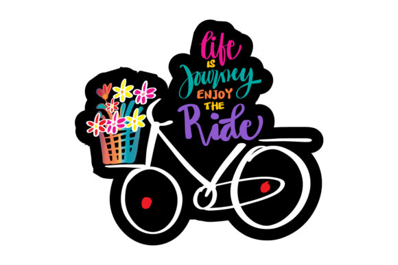 Life is a Journey, Enjoy the Ride Graphic Crafts By han.dhini