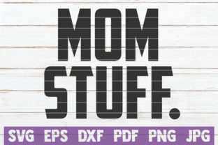 Mom Stuff Graphic Crafts By MintyMarshmallows