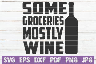 Some Groceries Mostly Wine Graphic Crafts By MintyMarshmallows