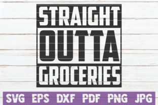 Straight Outta Groceries Graphic Crafts By MintyMarshmallows