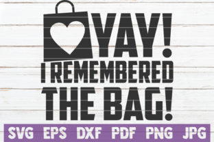 Yay! I Remembered the Bag Graphic Crafts By MintyMarshmallows