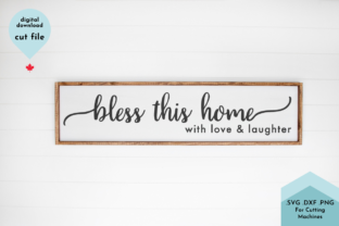 Print on Demand: Bless This Home with Love and Laughter Graphic Crafts By Lettershapes