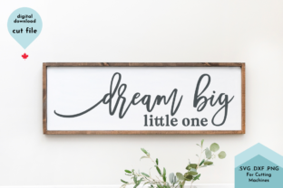 Print on Demand: Dream Big Little One Graphic Crafts By Lettershapes