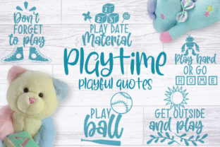 Playtime Quotes Graphic Crafts By Firefly Designs