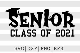 Senior Class of 2021 SVG Graphic Crafts By spoonyprint