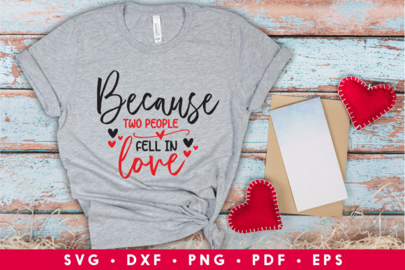 Valentines Day, Because Two People Fell in Love Graphic Crafts By CraftlabSVG