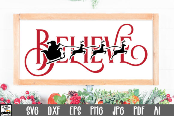 Print on Demand: Believe SVG File - Santa and Reindeer Graphic Crafts By oldmarketdesigns