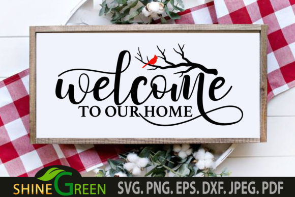 Print on Demand: Christmas SVG Cardinal Welcome Home Sign Graphic Crafts By ShineGreenArt
