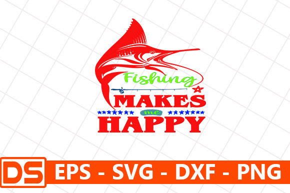 Download Fishing Svg Design Fishing Makes Me Happ Graphic By Star Graphics Creative Fabrica