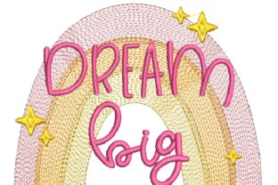 Dream Big Rainbow and Sparkles Bedroom Embroidery Design By carasembor