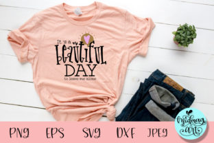 It's a Beautiful Day to Leave Me Svg Graphic Objects By MidmagArt