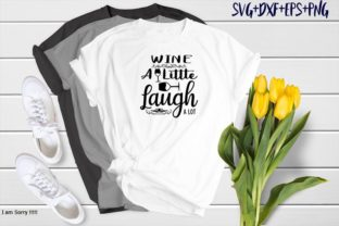 Print on Demand: Wine a Little Laugh a Lot Graphic Print Templates By SVG_Huge