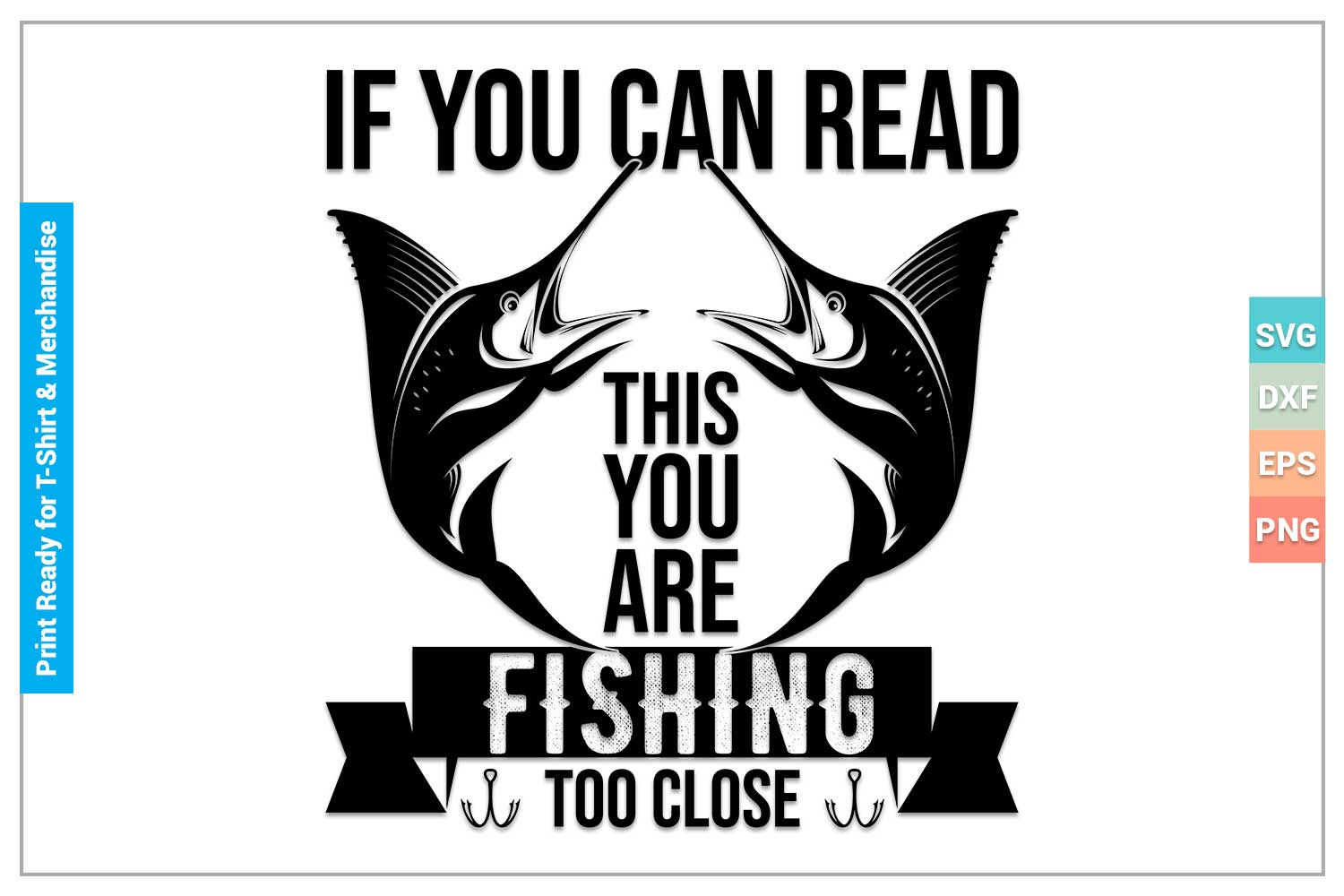 Download You Are Fishing Too Close Svg Files Graphic By Svgitems Creative Fabrica