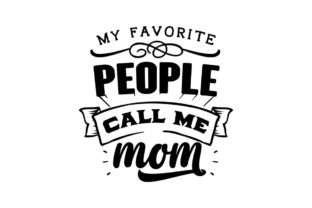 My Favorite People Call Me Mom Graphic Crafts By Creative Divine