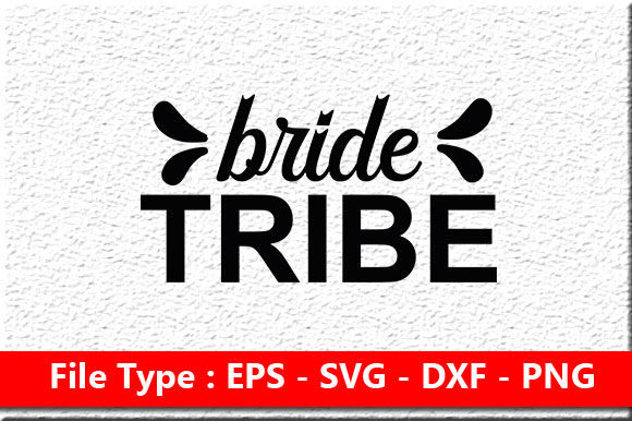 Print on Demand: Wedding Svg Design ,Bride Tribe Graphic Print Templates By Mou_graphics