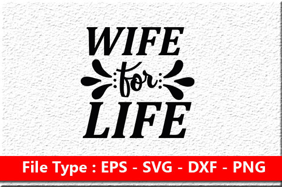 Print on Demand: Wedding Svg Design ,Wife for Life Graphic Print Templates By Mou_graphics