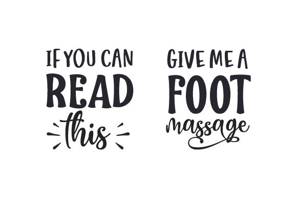If You Can Read This Give Me a Foot Massage Quotes Craft Cut File By Creative Fabrica Crafts