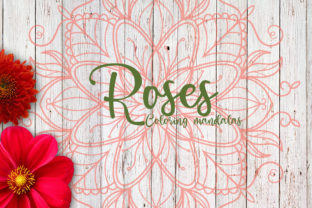 Roses Coloring Mandalas Graphic Crafts By Firefly Designs