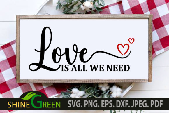 Print on Demand: Valentines Love is All We Need Quote Graphic Crafts By ShineGreenArt