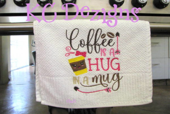 Coffee is a Hug in a Mug Design Kitchen & Cooking Embroidery Design By karen50