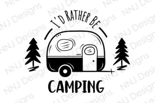 Print on Demand: I'd Rather Be Camping SVG Happy Camper Graphic Crafts By NNJ Designs