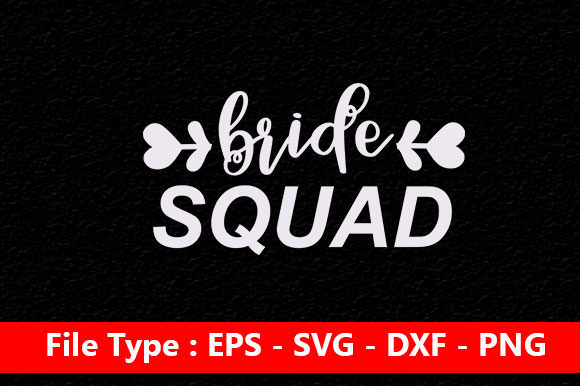 Print on Demand: Wedding Svg Design ,Bride Squad Graphic Print Templates By Mou_graphics