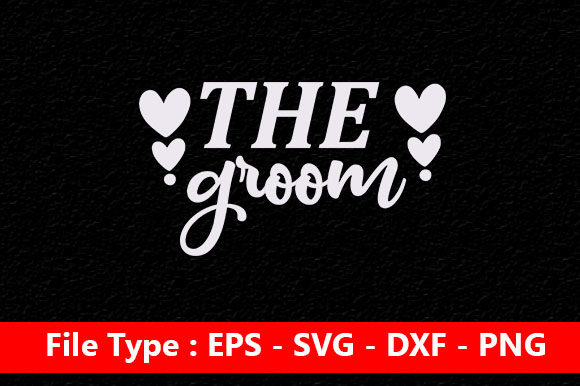 Print on Demand: Wedding Svg Design ,the Groom Graphic Print Templates By Mou_graphics