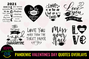Pandemic Valentine's Day Quotes Overlays Graphic Crafts By Happy Printables Club
