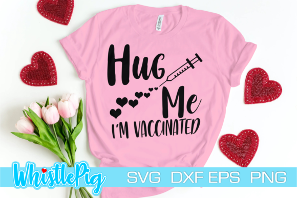 Print on Demand: Hug Me I'm Vaccinated Vaccination Graphic Crafts By Whistlepig Designs