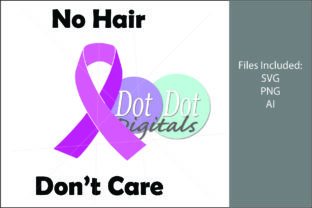 Print on Demand: No Hair, Don't Care Cancer Ribbon Graphic Crafts By Dot Dot Digitals