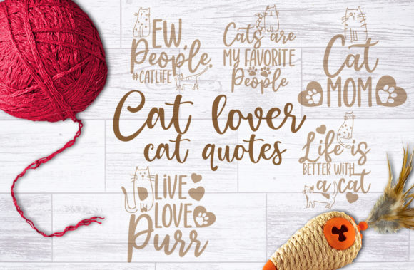 Cat Lover, Cat Quotes Graphic Crafts By Firefly Designs
