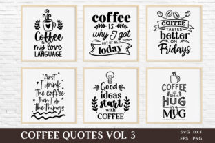 Coffee Quotes Svg Bundle Vol 3 Graphic Crafts By peachycottoncandy