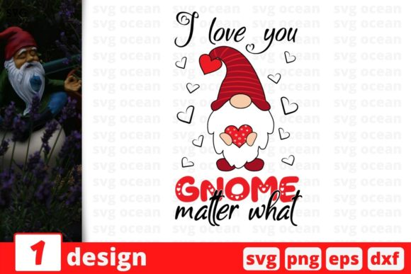 I Love You Gnome Matter What Graphic Crafts By SvgOcean